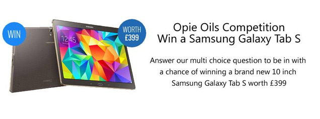 Opie Oils Competition - Win a Samsung Galaxy Tab S worth £399